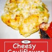 Image for Pinterest of Cheesy Cauliflower Casserole