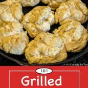 Graphic for Pinterest of Grilled Biscuits