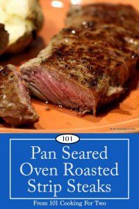 Pan Seared Oven Roasted Strip Steak from 101 Cooking for Two