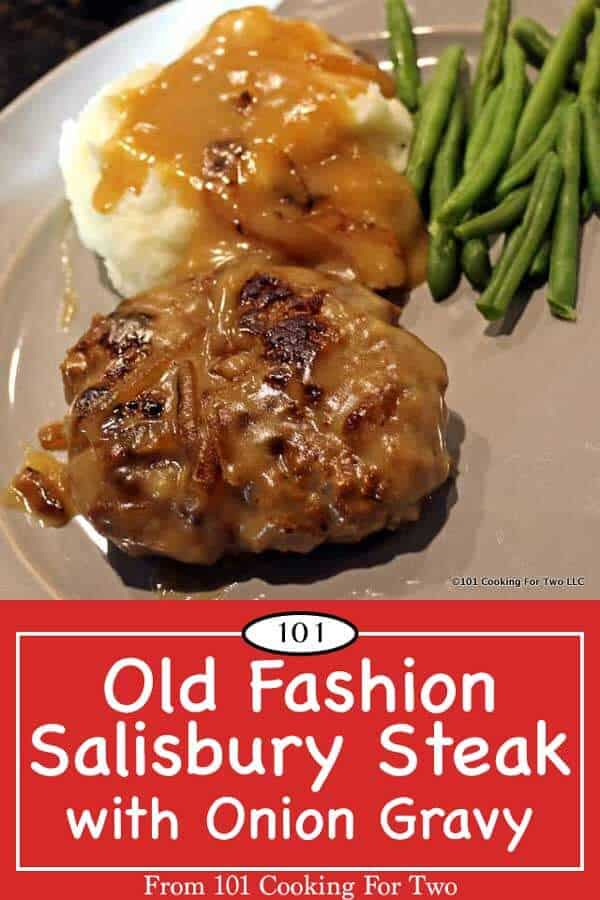 Old Fashion Salisbury Steak With Onion Gravy 101 Cooking For Two