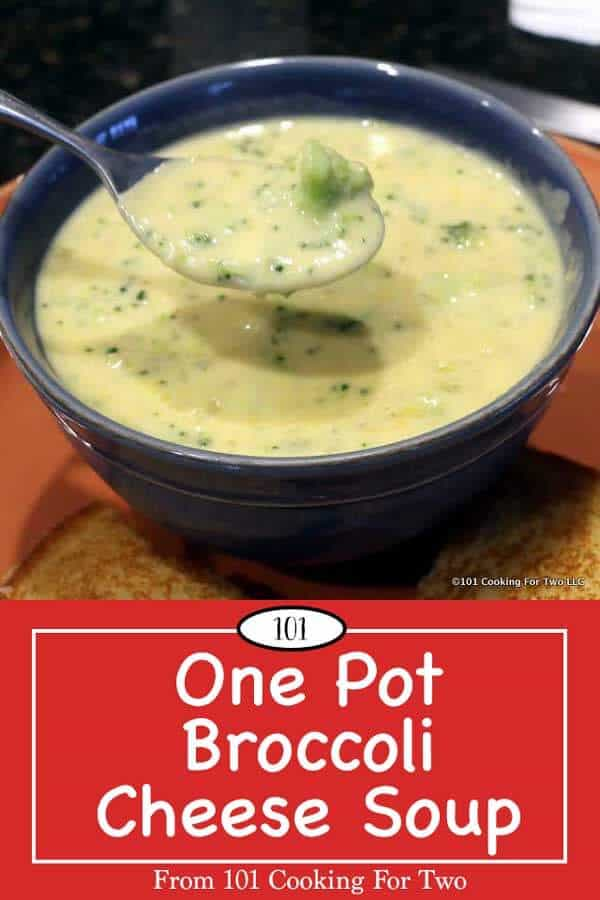Easy One Pot Broccoli Cheese Soup 101 Cooking For Two