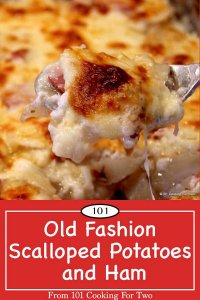 image for pinterest for Old Fashion Scalloped Potatoes and Ham