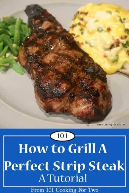 image for pinterst of How to Grill a Strip Steak - A Tutorial from 101 Cooking for Two