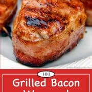 Graphic for Pinterest of Grilled Bacon Wrapped Pork Medalions