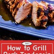 Graphic for Pinterest for grilling pork tenderloin